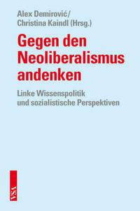 Gegen den Neoliberalismus andenken