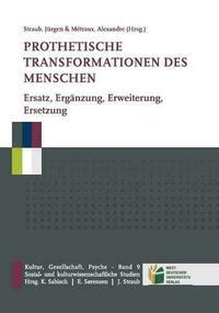 Prothetische Transformationen des Menschen