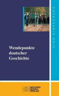 Wendepunkte deutscher Geschichte