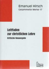 Emanuel Hirsch - Gesammelte Werke / Leitfaden zur christlichen Lehre