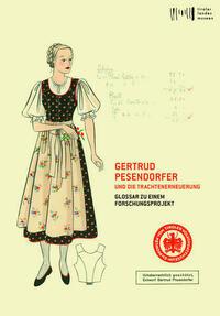 Gertrud Pesendorfer und die Trachtenerneuerung