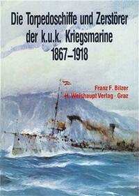 Die Torpedoschiffe und Zerstörer der k.u.k. Kriegsmarine 1875-1918