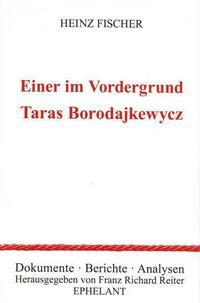 Einer im Vordergrund: Taras Borodajkewycz