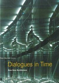 Dialogues in Time - New Graz Architecture