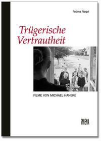 Trügerische Vertrautheit. Filme von Michael Haneke