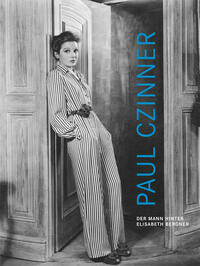 Paul Czinner - Der Mann hinter Elisabeth Bergner