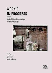Work/s in Progress. Digital Film Restoration...