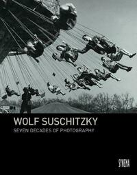 Wolf Suschitzky: Seven Decades of Photography