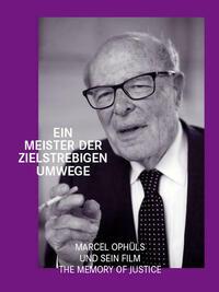 Ein Meister der zielstrebigen Umwege. Marcel Ophüls und sein Film The Memory of Justice