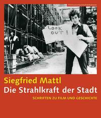 Die Strahlkraft der Stadt - Schriften zu Film und Geschichte