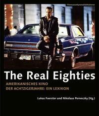The Real Eighties - Amerikanisches Kino der...