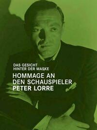 Das Gesicht hinter der Maske - Hommage an den Schauspieler Peter Lorre