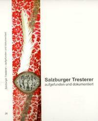 Salzburger Tresterer - aufgefunden und dokumentiert