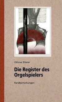 Die Register des Orgelspielers