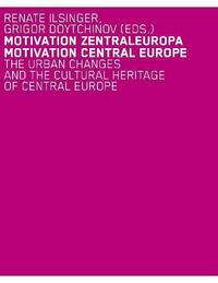 Motivation Zentraleuropa 01 – The Urban Changes and the Cultural Heriitage of Central Europe