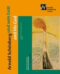 Arnold Schönberg und sein Gott | and His God