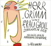 Herr Grimm und Frau Groll zerkugeln sich