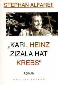 Karl Heinz Zizala hat Krebs