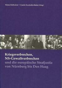 Kriegsverbrechen, NS-Gewaltverbrechen und die europäische Strafjustiz von Nürnberg bis Den Haag