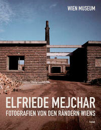 Elfriede Mejchar, Fotografien von den Rändern Wiens