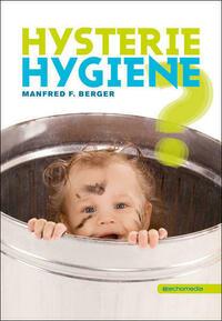 Hysterie Hygiene?