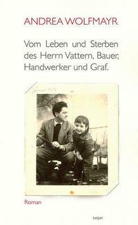 Vom Leben und Sterben des Herrn Vattern, Bauer, Handwerker und Graf