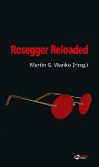 Rosegger Reloaded