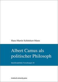 Albert Camus als politischer Philosoph
