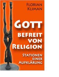 Gott, befreit von Religion