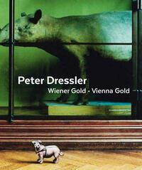 Peter Dressler. Wiener Gold / Vienna Gold