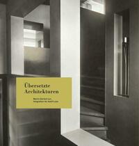 Übersetzte Architekturen. Martin Gerlach jun. fotografiert für Adolf Loos