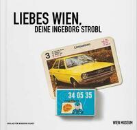 Liebe Wien, Deine Ingeborg Strobl
