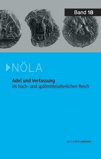Adel und Verfassung im hoch- und spätmittelalterlichen Reich