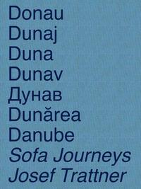 DONAU / DUNAJ / DUNA / DUNAV / ДУНАВ / DUNĂREA / DANUBE