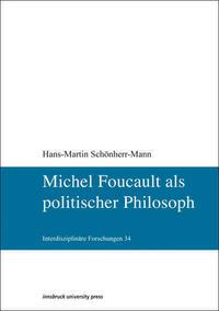 Michel Foucault als politischer Philosoph