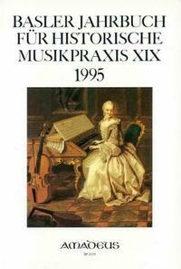 Basler Jahrbuch für Historische Musikpraxis / Was der General-Bass sey