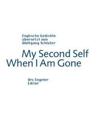 My Second Self When I Am Gone