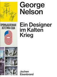 George Nelson – Ein Designer im Kalten Krieg