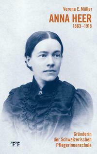 Anna Heer 1863-1918