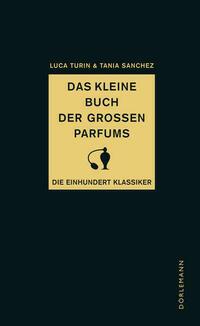 Das kleine Buch der großen Parfums