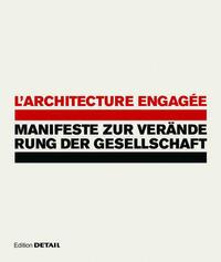 L'architecture engagée - Manifeste zur...