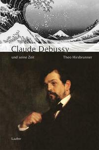 Claude Debussy und seine Zeit