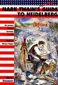 Mark Twains Tourist Guide to Heidelberg