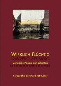 WIRKLICH FLÜCHTIG DAVVERO EFFIMERO