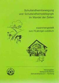 Schullandheimbewegung und Schullandheimpädagogik im Wandel der Zeiten