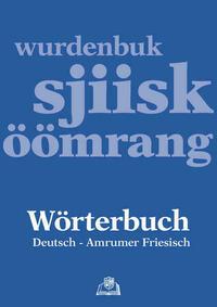 Wörterbuch Deutsch - Amrumer Friesisch / wurdenbuk sjiisk - öömrang