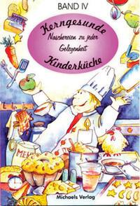 Kerngesunde Kinderküche / Naschereien zu jeder Gelegenheit