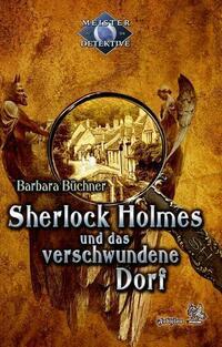 Meisterdetektive / Sherlock Holmes und das verschwundene Dorf