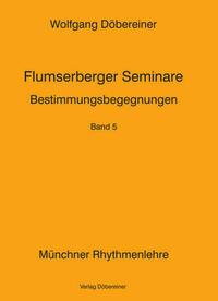 Flumserberger Seminare / Bestimmungsbegegnungen
