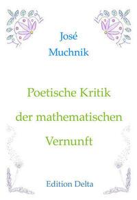 Poetische Kritik der mathematischen Vernunft...